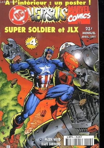 VERSLIS N° 4. SUPER SOLDIER ET JLX.