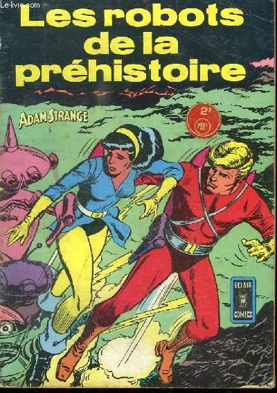ADAM STRANGE N° 5. LES ROBOTS DE LA PREHISTOIRE.