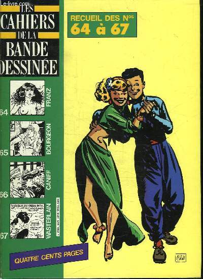 LES CAHIERS DE LA BANDE DESSINEE. RECUEIL DES N° 64 A 67.
