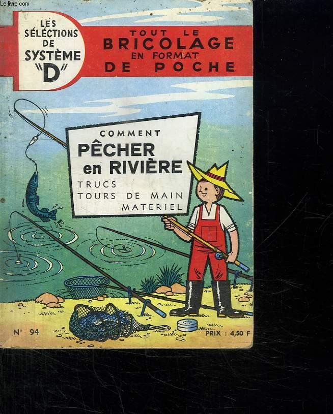 TOUT LE BRICOLAGE EN FORMAT DE POCHE N° 94. COMMENT PECHER EN RIVIERE. TRUCS . TOURS DE MAIN. MATERIEL.