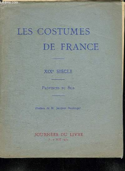 LES COSTUMES DE FRANCE. XIX SIECLE. PROVINCES DU SUD.