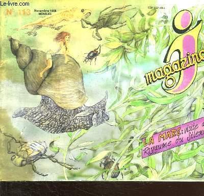J MAGAZINE N° 113. NOVEMBRE 1990. LA MARE VISITE AU ROYAUME DU SILENCE.