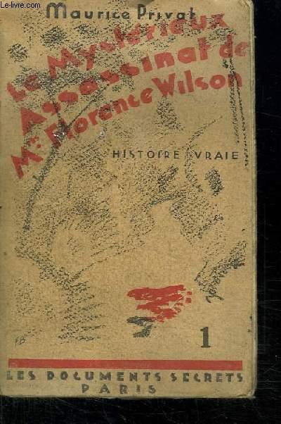 LE MYSTERIEUX ASSASSINAT DE MRS FLORENCE WILSON.