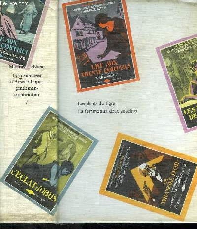 LES AVENTURES D ARSENE LUPIN GENTLEMAN CAMBRIOLEUR TOME 7. LES DENTS DU TIGRE. LA FEMME AUX DEUX SOURIRES.