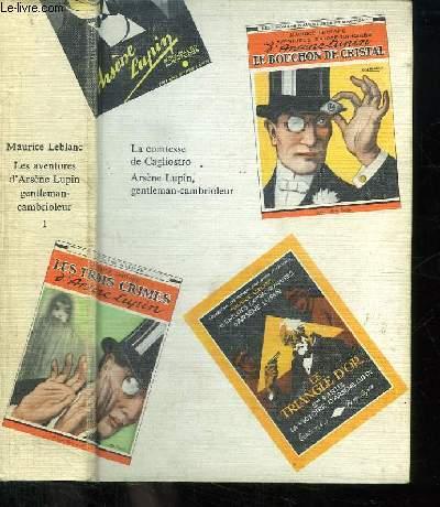 LES AVENTURES D ARSENE LUPIN GENTLEMAN CAMBRIOLEUR TOME 1. LA COMTESSE DE CAGLIOSTRO. ARSENE LUPIN GENTLEMAN CAMBRIOLEUR.