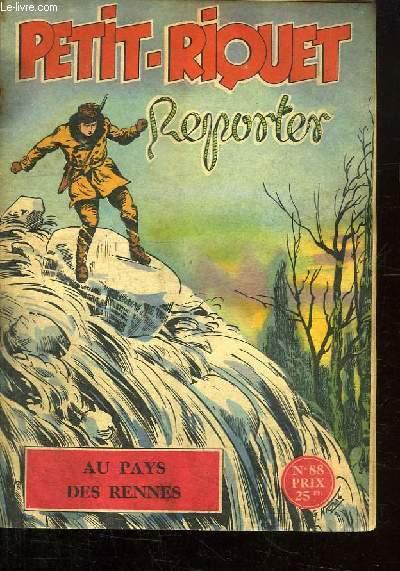 PETIT RIQUET REPORTER N° 88. AU PAYS DES RENNES.