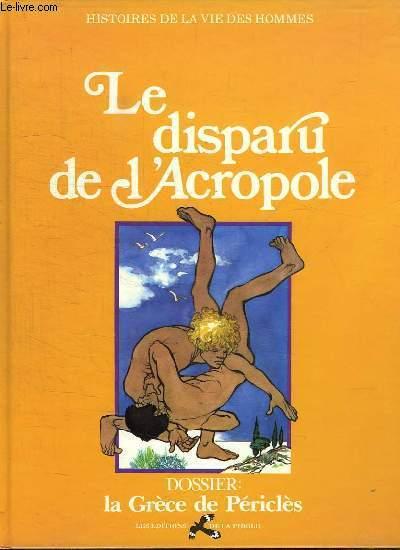 LE DISPARU DE L ACROPOLE.