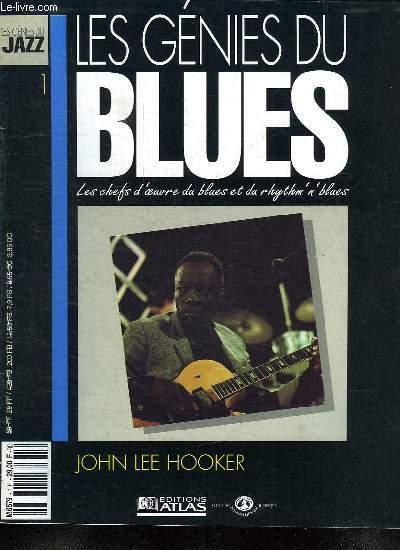 LES GENIES DU JAZZ.N° 1: JOHN LEE HOOKER. LES GENIES DU BLUES. LES CHEFS D OEUVRE DU BLUES ET DU RHYTHM' N ' BLUES.