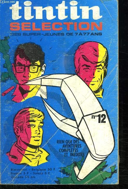 TINTIN SELECTION N° 12. DES SUPER JEUNES DE 7 A 77 ANS.