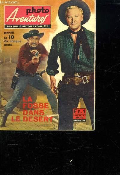 PHOTO AVENTURES N° 3. MARS 1965. LA FOSSE DANS LE DESERT.