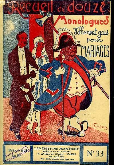 RECUEIL DE DOUZE MONOLOGUES N° 33. FOLLEMENT GAIS POUR MARIAGES.