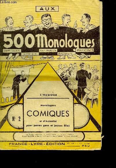 AUX 500 MONOLOGUES. N° 2. MONOLOGUES COMIQUES ET D ACTUALITE POUR JEUNES GENS ET JEUNES FILLES.