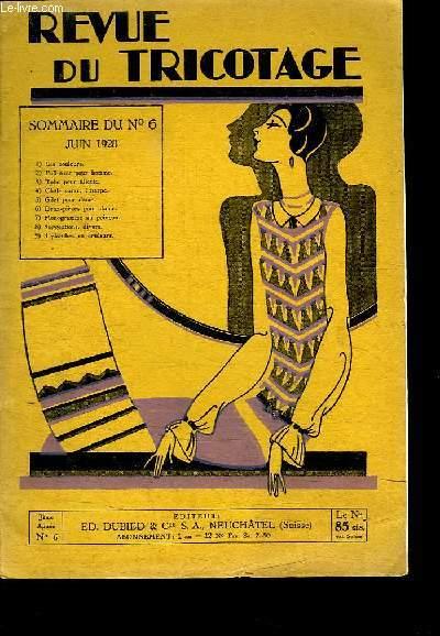 REVUE DU TRICOTAGE N° 6. JUIN 1928. SOMMAIRE: LES COULEURS. PULL OVER POUR HOMME. ROBE POUR FILLETTE. CHALE CARRE. ECHARPE. GILET POUR DAME. DEUX PIECES POUR DAME...