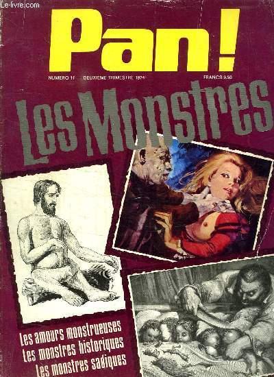 PAN ! N° 11. LES MONSTRES. LES AMOURS MONSTRUEUSES. LES MONSTRES HISTORIQUES. LES MONSTRES SADIQUES.