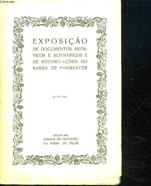 EXPOSICAO DE DOCUMENTOS ARTIQTICOS E SCIENTIFICOS E DE RECORDACOES DO BARAO DE FORRESTER. TEXTE EN PORTUGAIS.