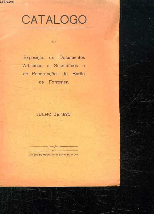 CATALOGO DA EXPOSICAO DE DOCUMENTOS ARTISTICOS E SCIENTIFICOS E DE RECORDACOES DO BARAO DE FORRESTER. TEXTE EN PORTUGAIS.