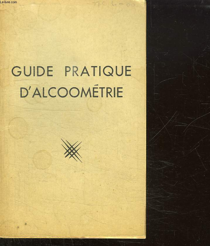 GUIDE PRATIQUE D ALCOOMETRIE.