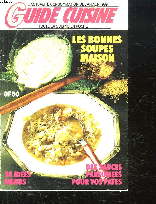 GUIDE CUISINE N° 135. JANVIER 1989. SOMMAIRE: LES BONNES SOUPES MAISON. MENU MINI PRIX. UN GOUTS VENU D AILLEURS. MENU VEGETARIEN. MENU COPAINS. MENU DU CHEF...