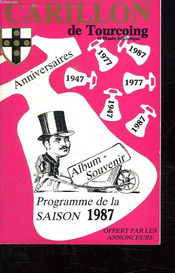 CARILLON DE TOURCOING ANNIVERSAIRES. PROGRAMME DE LA SAISON 1987.