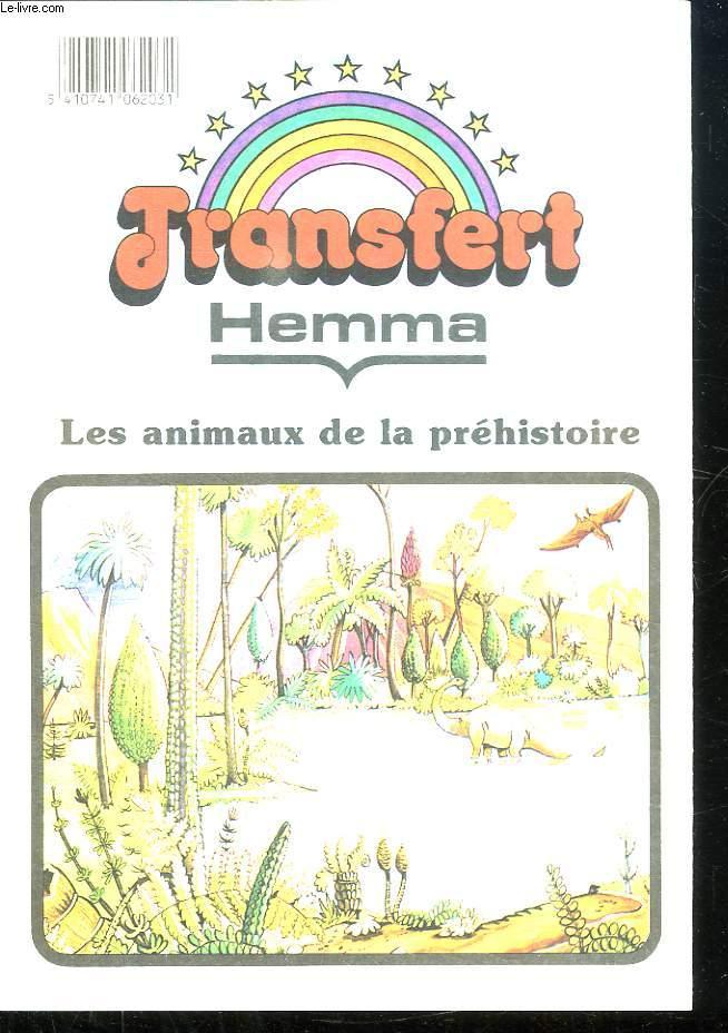 TRANSFERT HEMMA. LES ANIMAUX DE LA PREHISTOIRE.