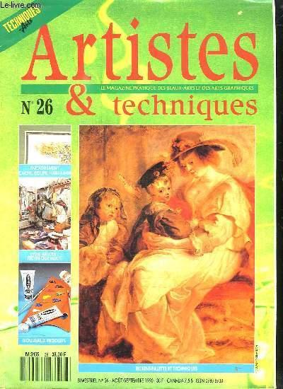 ARTISTES ET TECHNIQUES N° 26. AOUT SEPTEMBRE 1990. SOMMMAIRE: EXPOSITION EVENEMENTS ET DATE. RUBENS. PASTEL L ART DU PORTRAIT AVEC JEAN PIERRE MERAT. LE CACHE SA COUPE SON HABILLAGE...