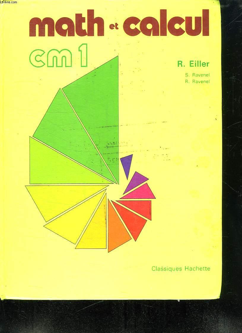 MATH ET CALCUL CM1. CYCLE MOYEN 1 ER ANNEE.