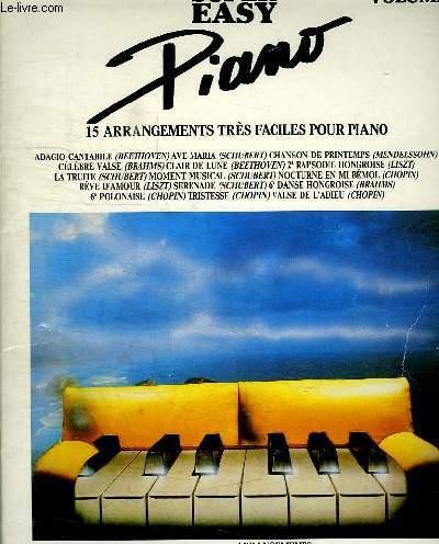 SUPER EASY PIANO VOLUME 2. 15 ARRANGEMENTS TRES FACILES POUR PIANO. BASE CLASSIQUE. SOMMAIRE: ADAGIO CANTABILE. AVE MARIA. CHANSON DE PRINTMPS. CELEBRE VALSE. CLAIR DE LUNE. 2e RAPSODIE HONGROISE. LA TRUITE...