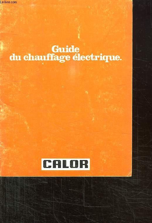 GUIDE DE CHAUFFAGE ELECTRIQUE.
