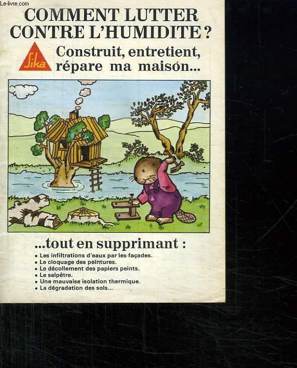 COMMENT LUTTER CONTRE L HUMIDITE? CONSTRUIT EN TRETIENT REPARE MA MAISON...