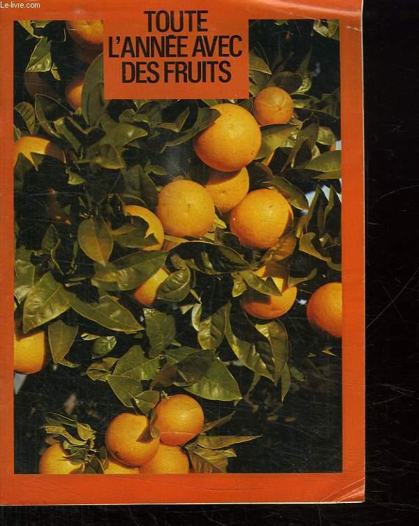 TOUTE L ANNEE AVEC DES FRUITS.