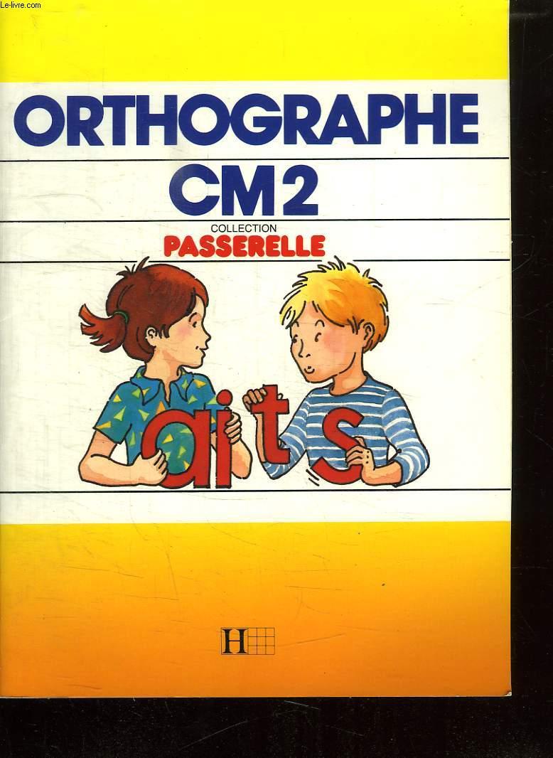 ORTHOGRAPHE CM2.