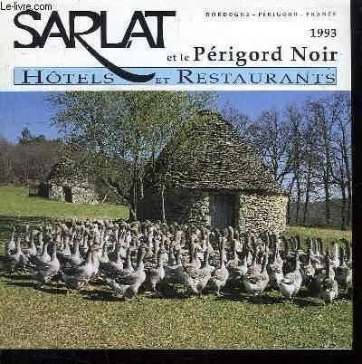 SARLAT ET LE PERIGORD NOIR. HOTELS RESTAURANTS.