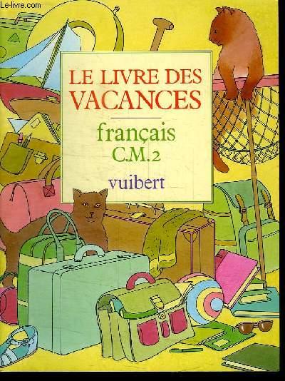 LE LIVRE DES VACANCES. FRANCAIS CM2.