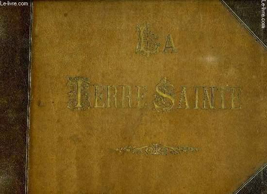 ALBUM DE TERRE SAINTE. ALBUM DE TIERRE SANTA. TEXTE EN ESPAGNOL ET EN FRANCAIS.
