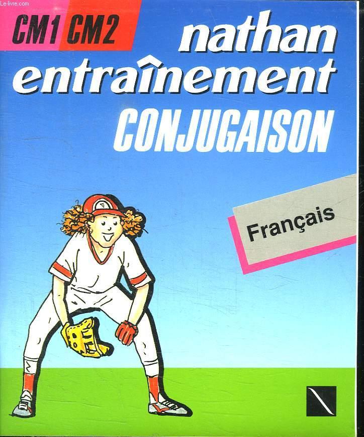 NATHAN ENTRAINEMENT CONJUGAISON. FRANCAIS.