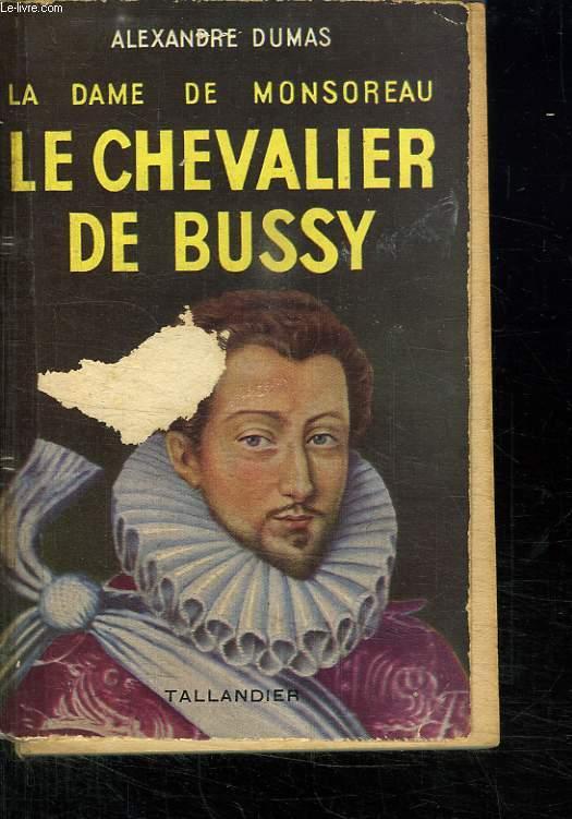 LA DAME DE MONSOREAU. LE CHEVALIER DE BUSSY.