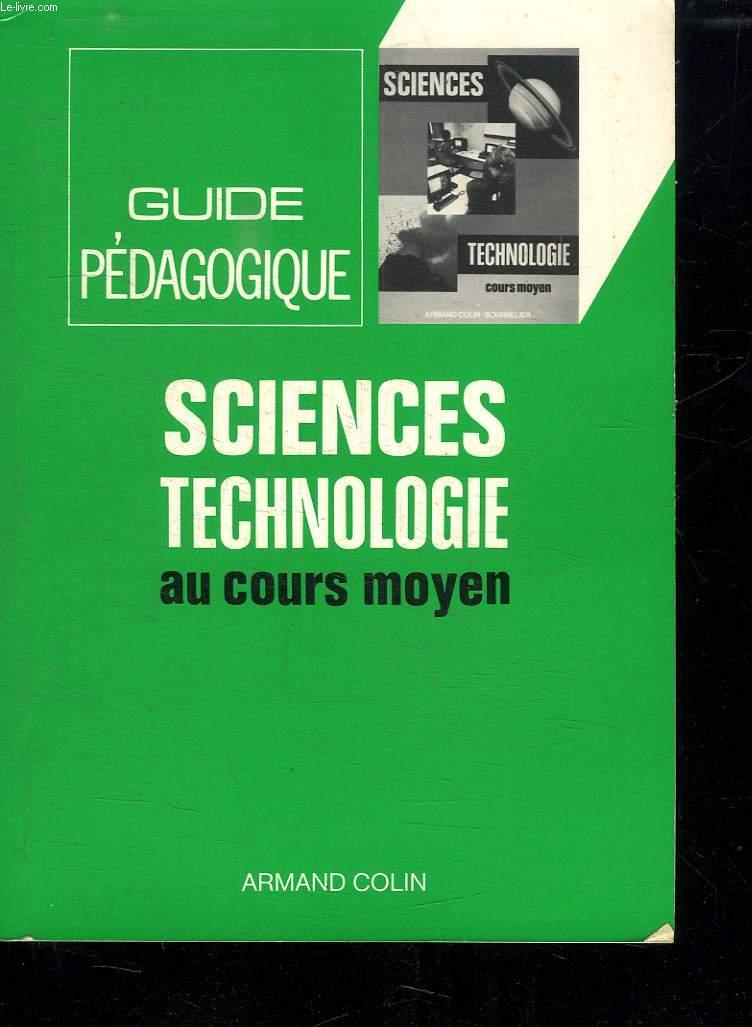 GUIDE PEDAGOGIQUE. SCIENCE TECHNOLOGIE AU COURS MOYEN.