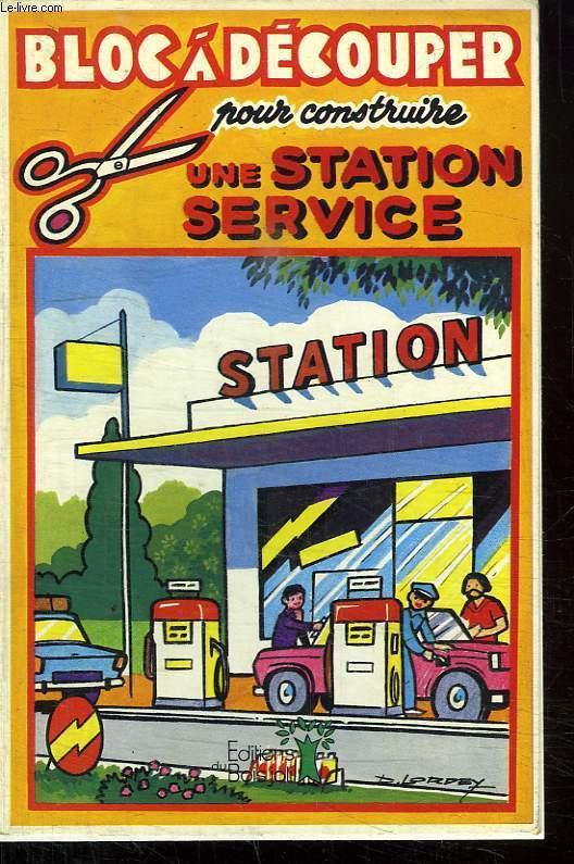 BLOC A DECOUPER POUR CONSTRUIRE UNE STATION SERVICE.