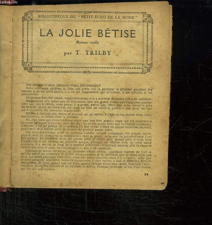 RECUEIL DE ROMANS : LA JOLIE BETISE PAR T TRILBY. FRANCINE DANS LE MONDE PAR MATHILDE ALANIC. LA DAUNE OU LE SACRIFICE DE L AMOUR PAR SERGE BARRANX. LA MAISON D EMERAUDE PAR EVELINE LE MAIRE. MAIALEN OU QUAND LE COEUR A PARLE PAR PIERRE ALCIETTE.