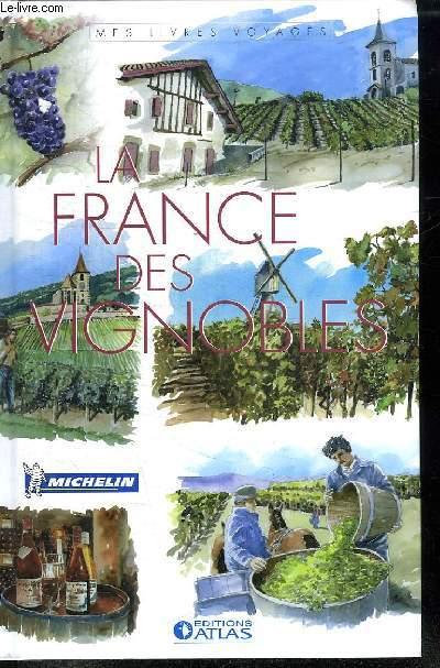 LA FRANCE DES VIGNOBLES.