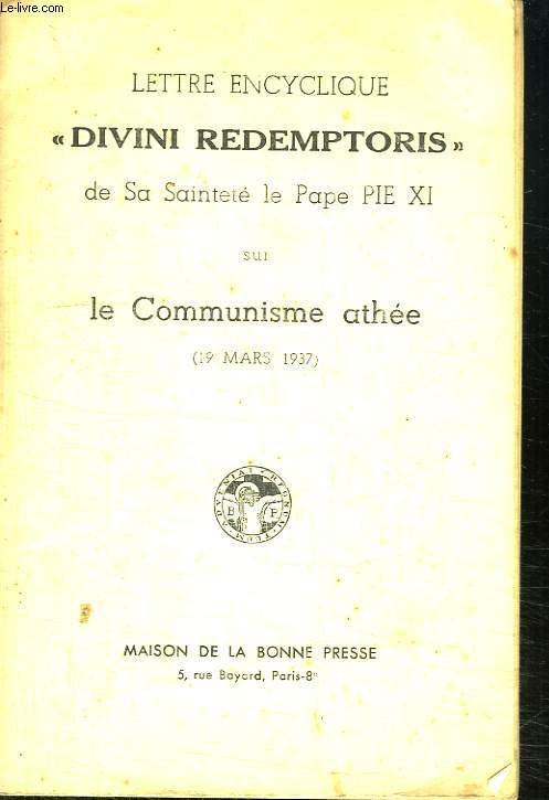 LETTRE ENCYCLIQUE DIVINI REDEMTORIS DE SA SAINTETE LE PAPE PIE XI SUR LE COMMUNISME ATHEE.