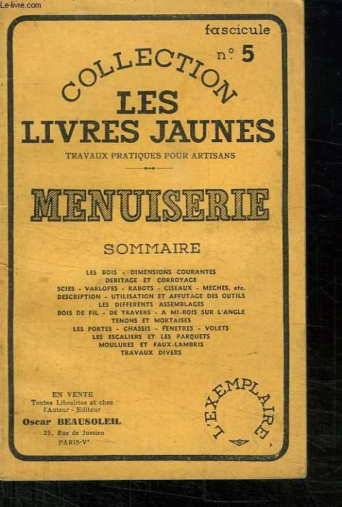 COLLECTION LES LIVRES JAUNES N° 5. MENUISERIE. SOMMAIRE: LES BOIS. DIMENSIONS COURANES. DEBITAGE...