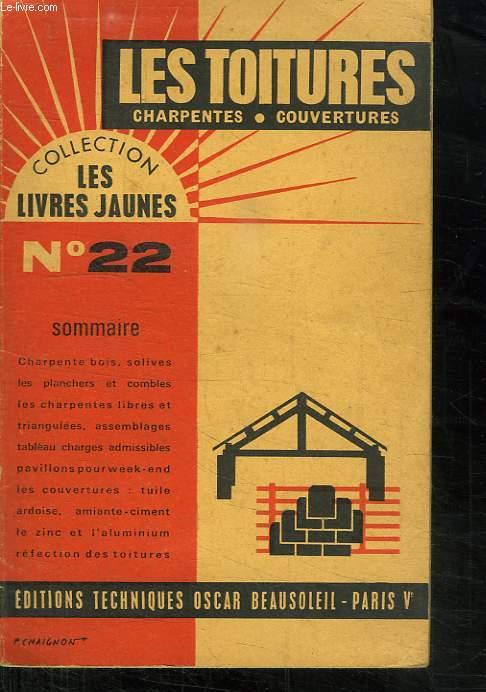 COLLECTION LES LIVRES JAUNES N° 22. LES TOITURES. CHARPENTES. COUVERTURES.
