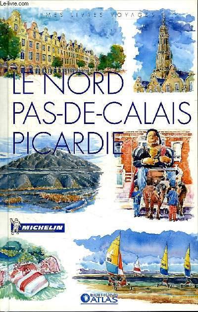 LE NORD PAS DE CALAIS PICARDIE.