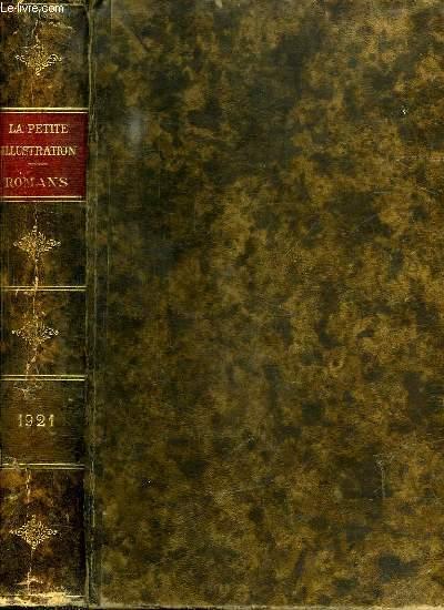 LA PETITE ILLUSTRATION ROMANS 1921: LEILAH DE VICTOR MARGUERITE.  LA CHAIR ET L ESPRIT DE HENRY BORDEAUX. CELLE QUI S EN VA DE MARION GILBERT. LE CHATEAU SOUS LES ROSES. DE PIERRE VILLETARD. EN LIBRE GRACE DE MICHEL CORDAY. QUAND LA TERRE TREMBLA...