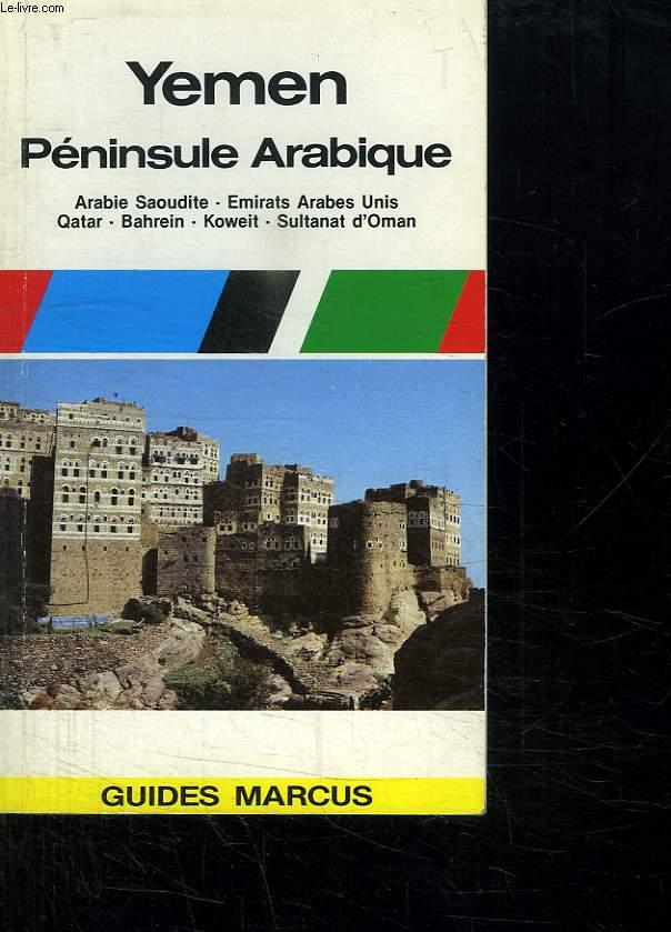 YEMEN PENINSULE ARABIQUE. ARABIE SAOUDITE. EMIRATS ARABES UNIS. QATAR... GUIDES MARCUS N° 32.