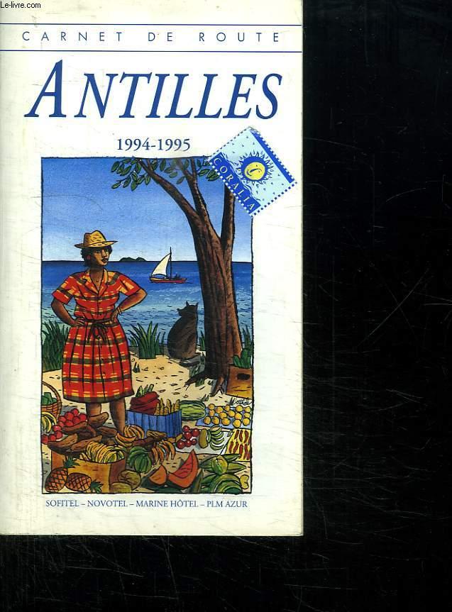 CARNET DE ROUTE. ANTILLES. 1994 - 1995.