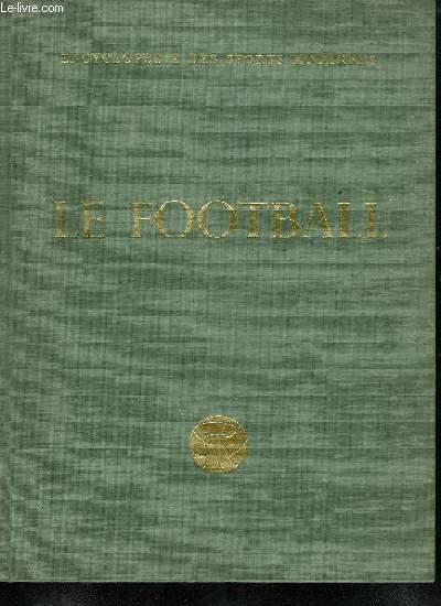 ENCYCLOPEDIE DES SPORTS MODERNES. LE FOOTBALL. TOME 1.