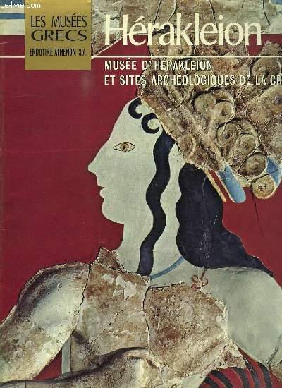 LES MUSEES GRECS. MUSEE D HERACKLEION ET SITES ARCHEOLOGIQUES DE LA CRETE.