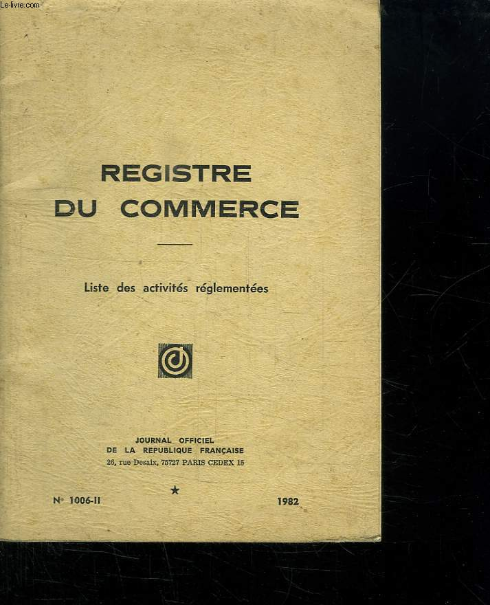 REGISTRE DU COMMERCE. LISTES DES ACTIVITES REGLEMENTEES.